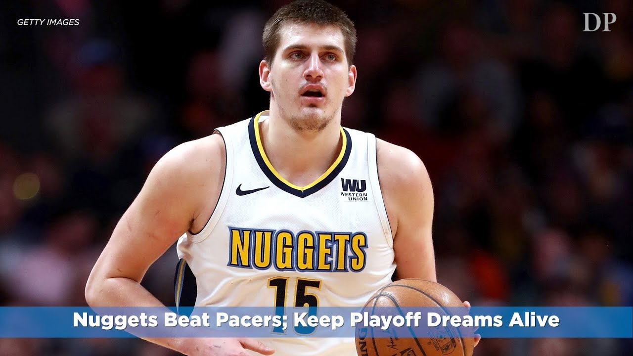 Nuggets Beat Pacers; Keep Playoff Dreams Alive