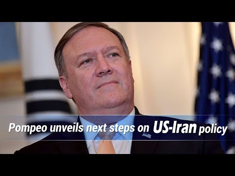 Live: Pompeo unveils next steps on US-Iran policy美国公布其伊朗政策新举措