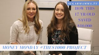 How this 17 year old saved $10,000 in 8 months || The $1,000 Project || SugarMamma.TV