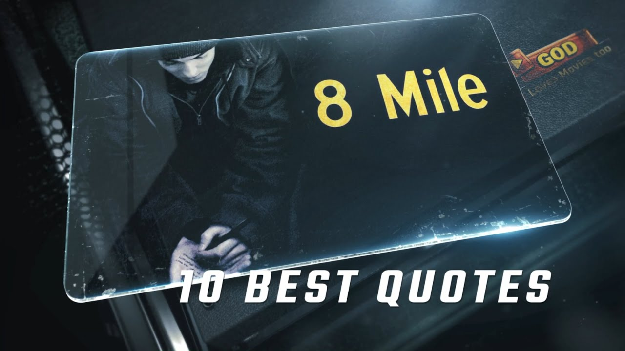 8 Mile 2002 10 Best Quotes Youtube