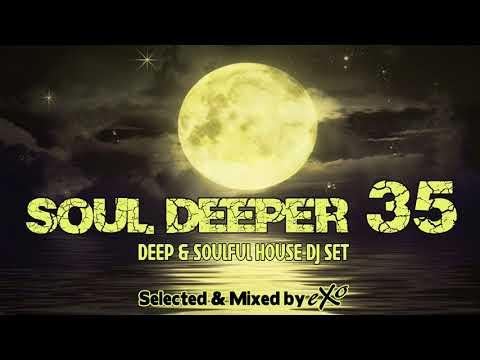 Soul Deeper Vol. 35 (Deep & Soulful House Mix)