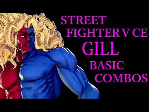 street-fighter-v-ce-gill-basic-combos【スト5-ce-ギル-基礎コンボ】