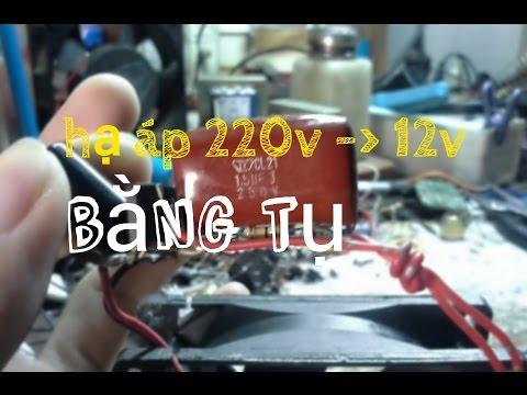 [Điện Tử Căn Bản] Hạ áp 220v xuống 12v bằng tụ điện đơn giản.