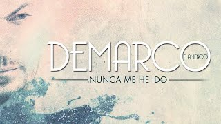 Demarco Flamenco - Nunca me he ido (Lyric Video)
