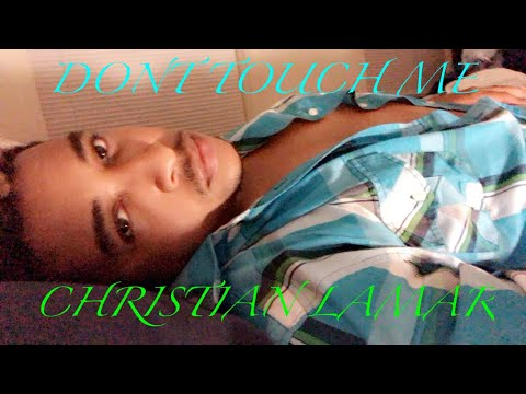 DON'T TOUCH ME COVER MASHUP  CHRISTIAN LAMAR