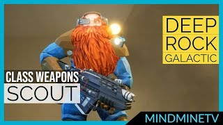 Scout Weapons Guide  Deep Rock Galactic  MindMineTV