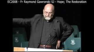 EC2008 - Fr Raymond Gawronski SJ - Hope; The Restoration