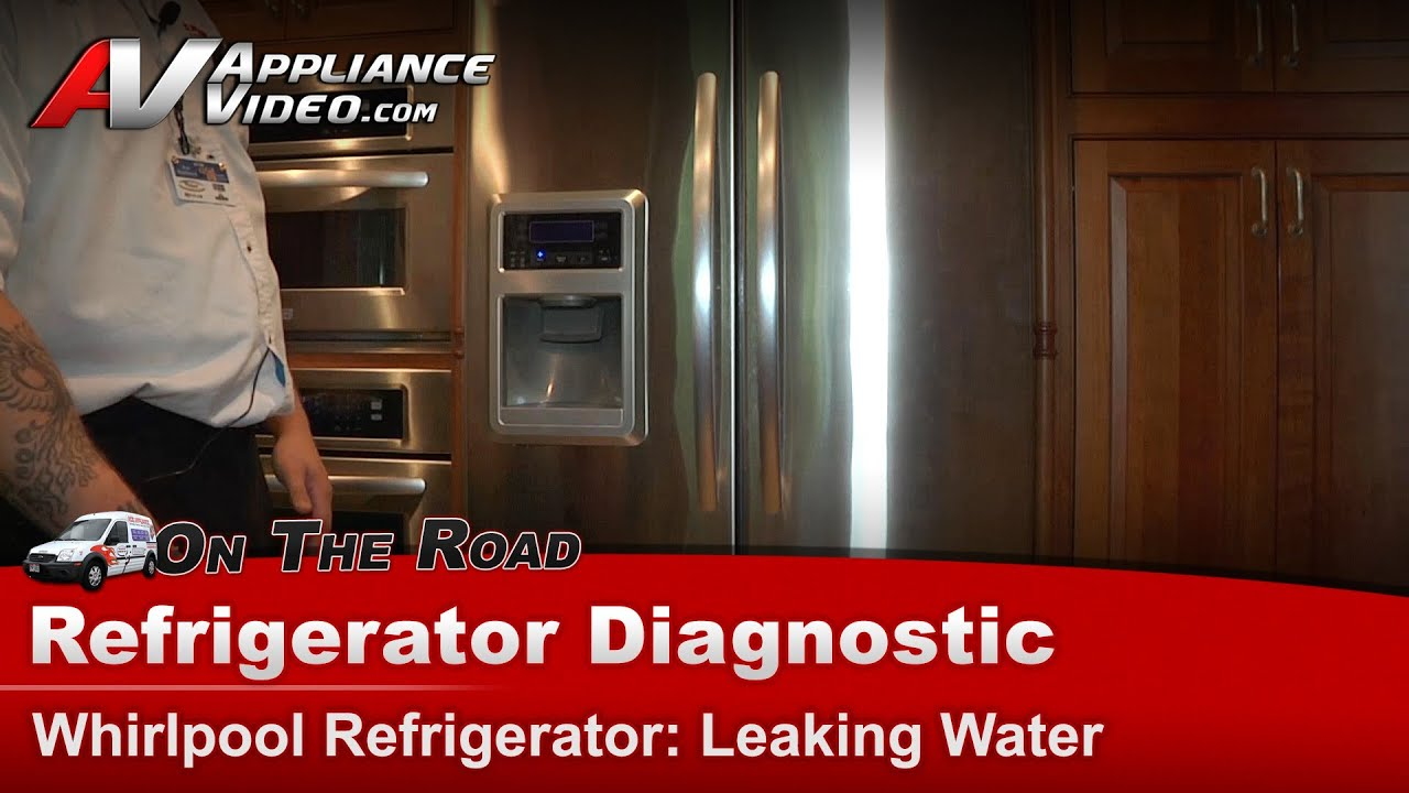 Refrigerator Diagnostic Repair Leaking Water On Floor Whirlpool Maytag Kfis20xvms1