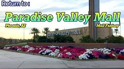 PARADISE TO DESERT | RETURN TO PARADISE VALLEY MALL | MALL FANTASY