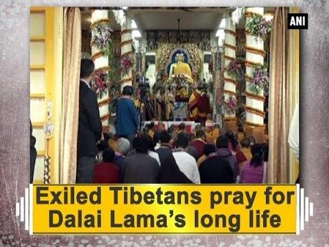 Exiled Tibetans pray for Dalai Lama's long life - ANI News
