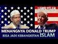 Menangnya Donald Trump Bisa Jadi Kebangkitan Islam | Dr. Zakir Naik video