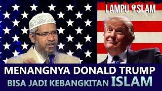 Menangnya Donald Trump Bisa Jadi Kebangkitan Islam   Dr. Zakir Naik 2017 Video