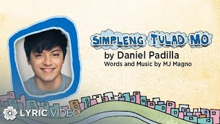 Download Daniel Padilla - Simpleng Tulad Mo (Official Lyric ) MP3 song and Music Video