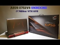 2017 ASUS ROG G752VS i7 7820hk KABY LAKE /GTX 1070 UNBOXING