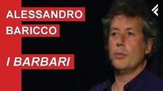"""Alessandro Baricco: """"I barbari e la mutazione"""" - Puntata 1"""