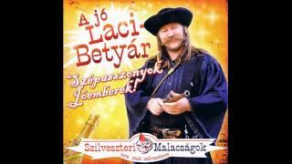 A jó Laci Betyár   Szépasszonyok, Jóemberek (2007)
