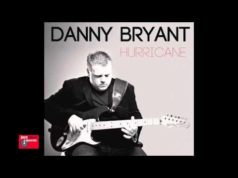 Danny Bryant - Prisoner of the Blues - Hurricane Album 2013