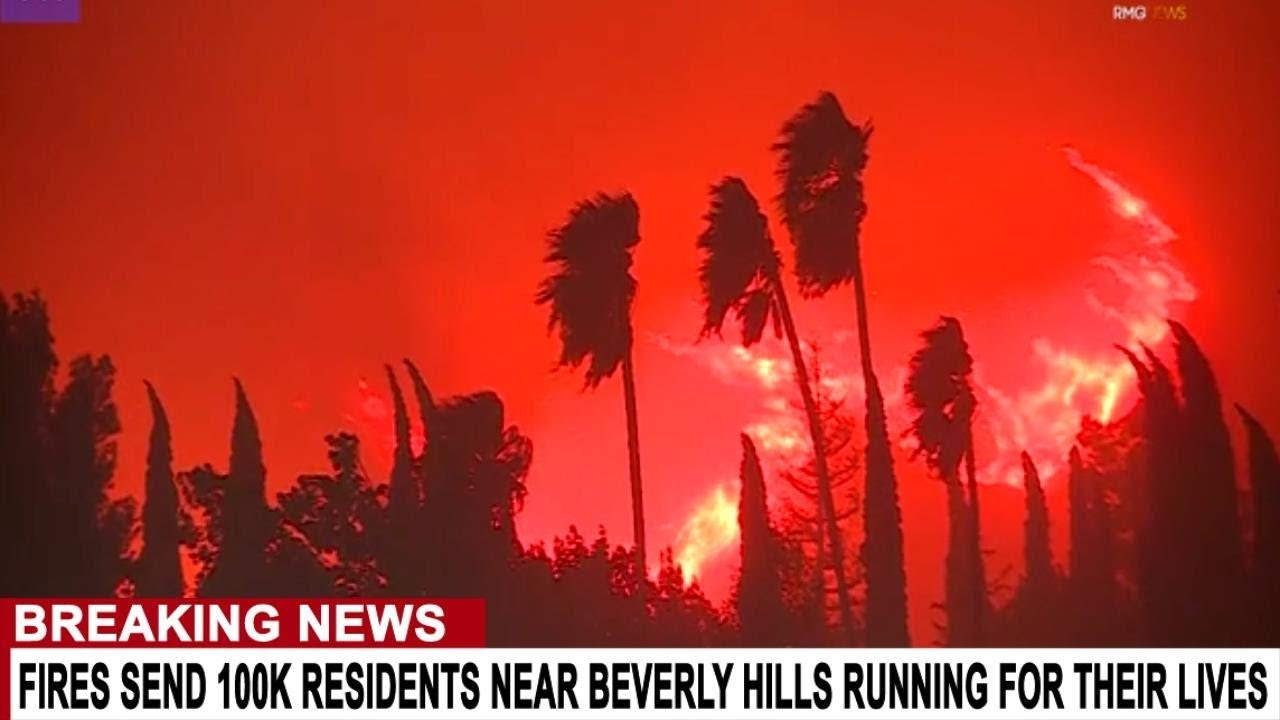 BREAKING: INFERNO NEAR BEVERLY HILLS SENDS 100K RESIDENTS RUNNING FOR THEIR LIVES