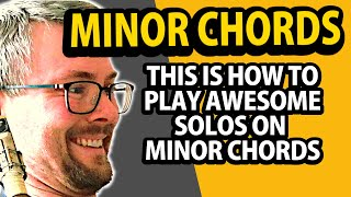 4 tips on how to play more interesting solos on minor chords