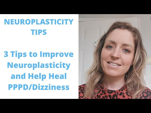 PPPD: Tips To Improve Neuroplasticity And Support Dizziness Recovery