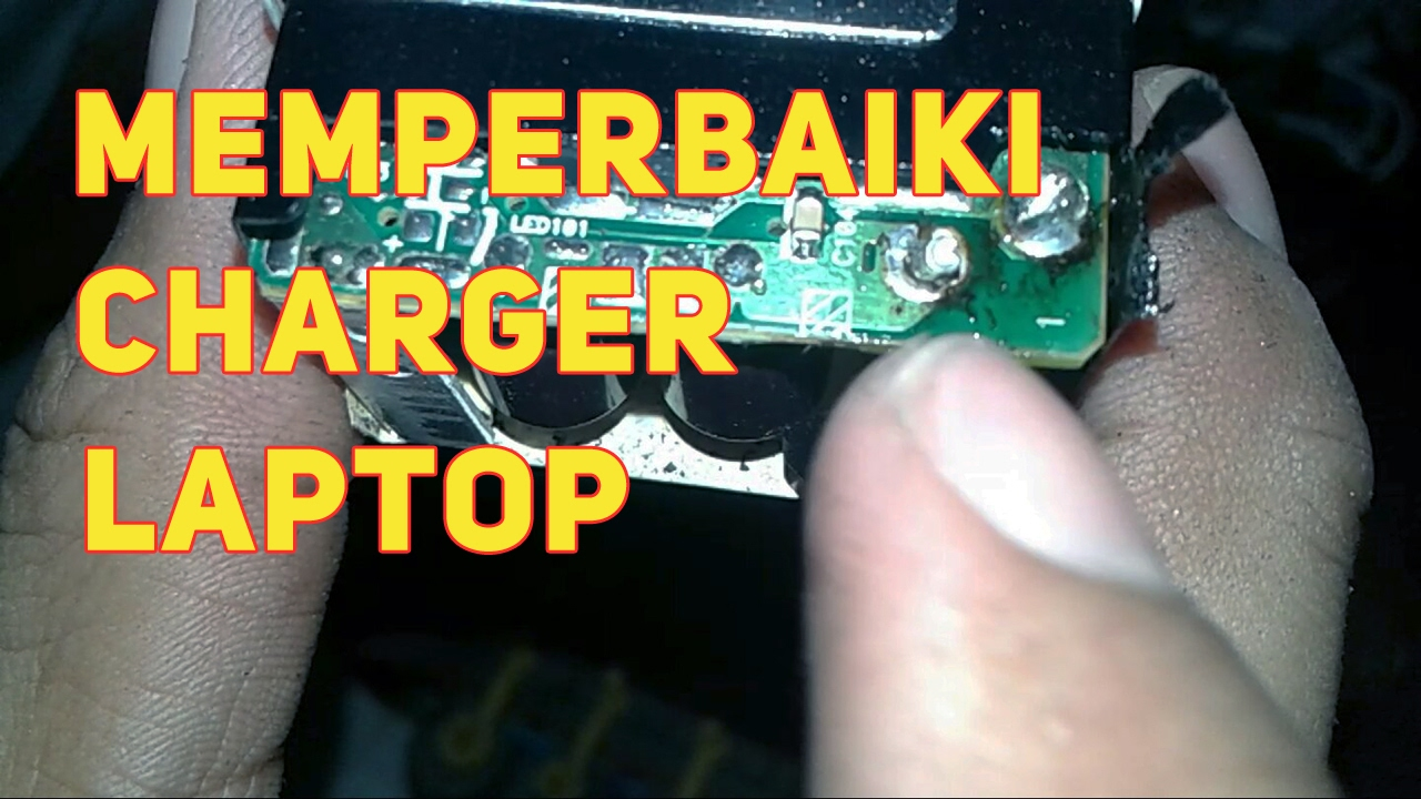 Memperbaiki Charger Laptop Toshiba Youtube