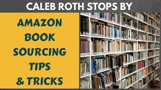 Amazon Book Sourcing TIps and Tricks with Caleb Roth