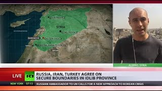 Zones of Hope: Russia, Iran & Turkey agree on Idlib Province de-escalation zone