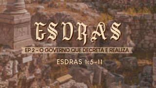 Culto Solene 14/02/21 - Ep. 1 - ESDRAS {O GOVERNO SOBRE OS GOVERNANTES}  - Pr Ruy Nogueira