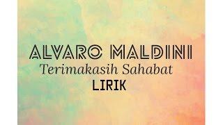 Video (LIRIK) ALVARO MALDINI - TERIMA KASIH SAHABAT download MP3, 3GP, MP4, WEBM, AVI, FLV Juni 2018