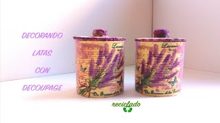 LATAS DECORADAS CON SERVILLETAS ( RECICLADO )