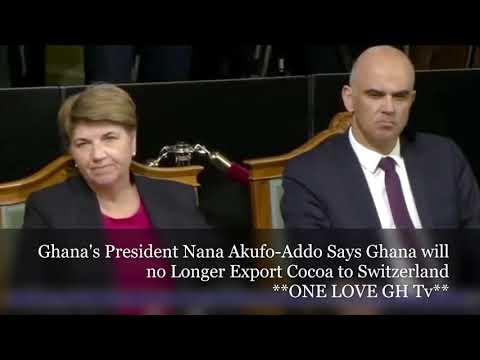 **Ghana's President Nana Akufo-Addo Says Ghana will no Longer Export Cocoa to Switzerland**