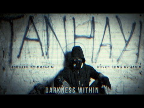 Dil Chahta Hai - Tanhayi (Darkness Within) - Cover by Jasim