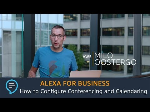 Alexa for Business: How to Configure Conferencing and Calendaring