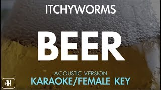 Itchyworms Beer Karaoke Acoustic Instrumental Female Key