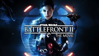 STAR WARS: Battlefront II – The Movie (2017)