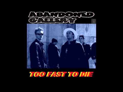 Abandoned Gallery - Too Fast To Die (Mp3) (Single Version)