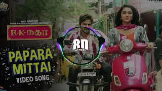 Papara Mittai Video song (  8D Audio )