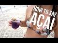 HOW TO SAY ACAI - Ipanema Beach Brazil | The Acai Channel EP01