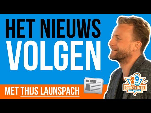 Het nieuws volgen [GOED of FOUT?] met Thijs Launspach