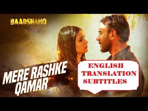 Mere Rashke Qamar Translation Lyrics Baadshaho