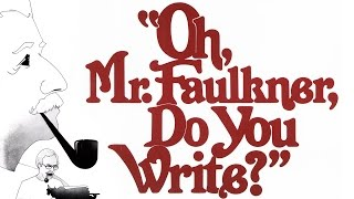 Oh, Mr. Faulkner, Do You Write? (New Stage Theatre)