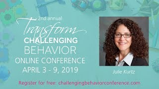Transform Challenging Behavior Online Conference 2019 Teaser: Julie Kurtz