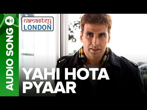 Mix - Yahi Hota Pyaar - Full Audio Song | Namastey London | Akshay Kumar & Katrina Kaif