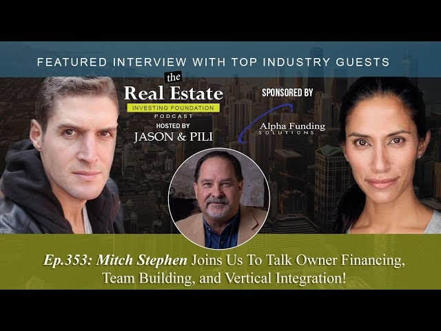 Ep. 353: Mitch Stephen Joins Us To Talk Owner Financing, Team Building, and Vertical Integration!