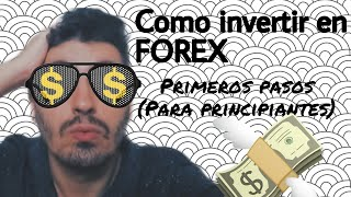 Como invertir en Forex (Primeros pasos para principiantes)