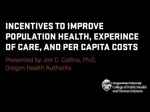 Use Incentives to Improve Population Health, Experience of Care, and Per Capita Costs
