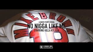 Killa Kyleon | No Nigga like me #RIPMIKEBROWN