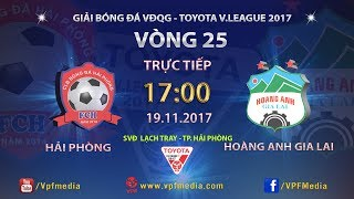 Hai Phong vs Hoang Anh Gia Lai full match