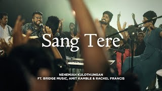 Sang Tere | Hindi Worship Song - 4K | Nehemiah K ft. Bridge Music, Amit Kamble & Rachel Francis