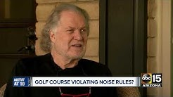 """Mesa man claims private golf course given """"special preference"""", violating noise ordinance"""